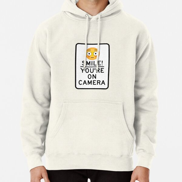 Smile You're On Camera  Pullover Hoodie