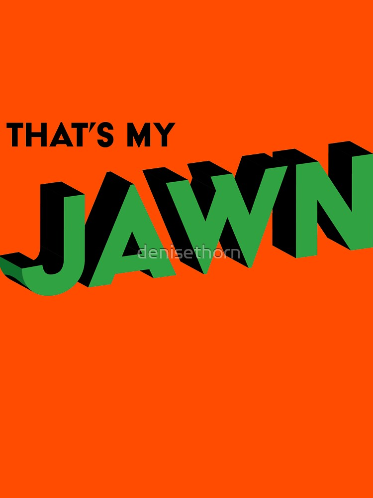 That's My Jawn (3D) by denisethorn