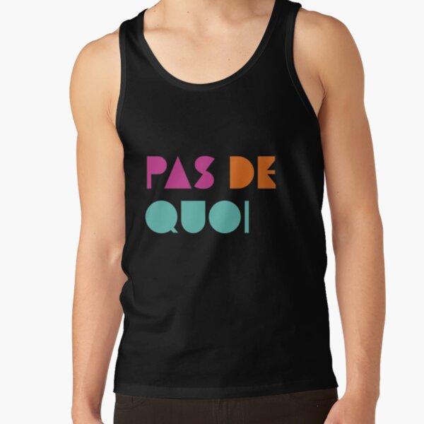 Pas De Quoi (You're Welcome) Tank Top