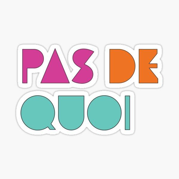 Pas De Quoi (You're Welcome) Sticker