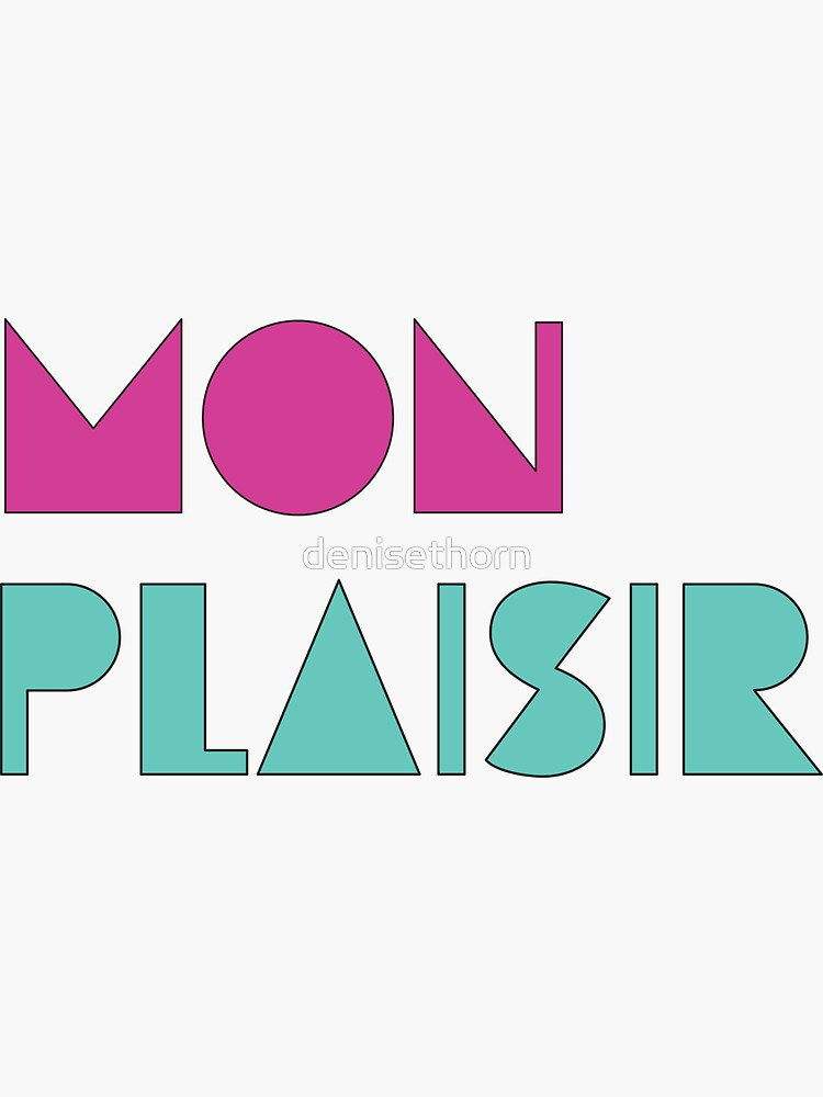 Mon Plaisir (My Pleasure) by denisethorn