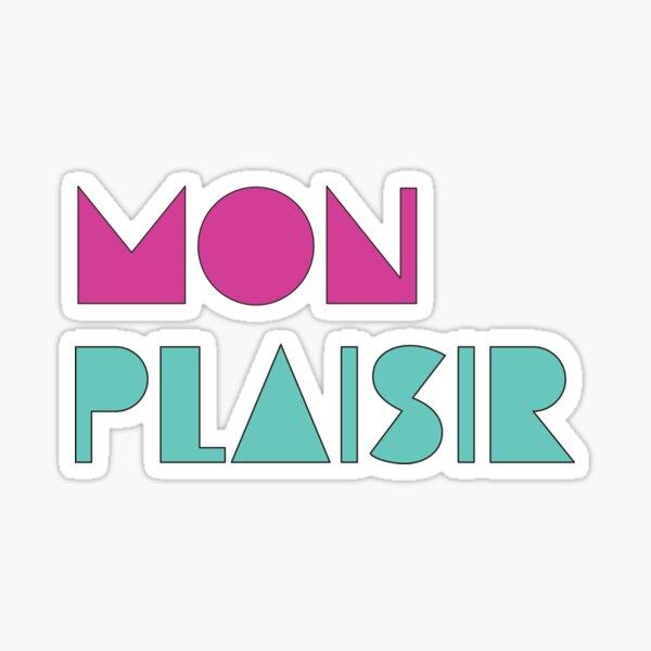 Mon Plaisir (My Pleasure) Sticker