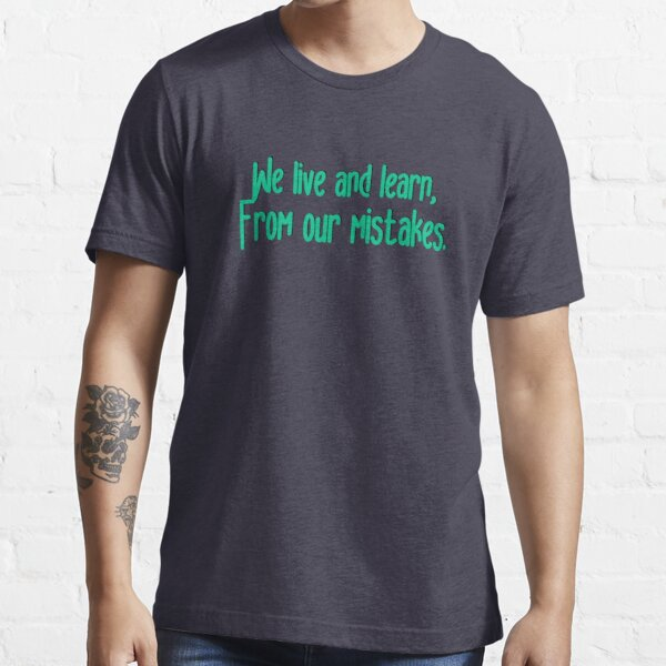 We Live and Learn - Pat Benatar Design Essential T-Shirt