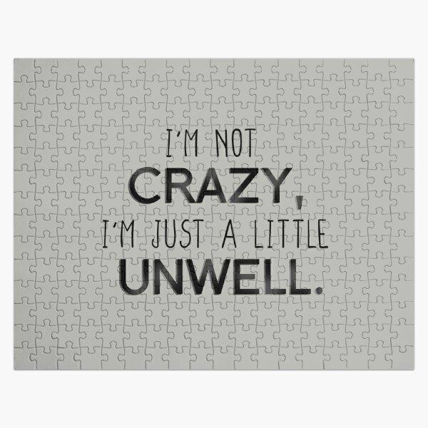 I'm Not Crazy, Just A Little Unwell - Matchbox Twenty Design Jigsaw Puzzle