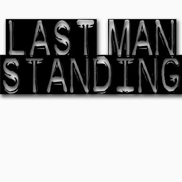 Last man standing  by magmin