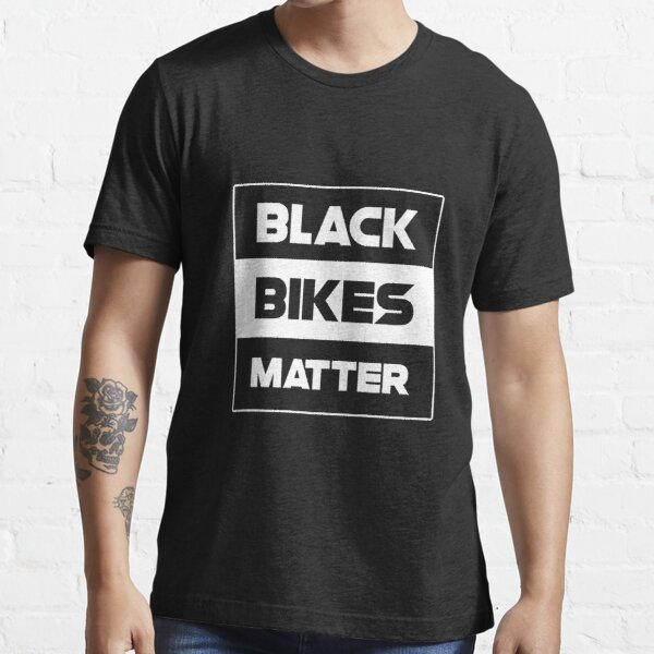 Black Bikes Matter Essential T-Shirt