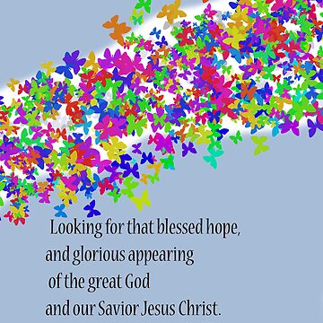 Titus 2-13- Bible scripture about Christ's return by kreativekate
