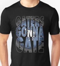 Gaters Gonna Gate T-Shirt