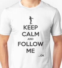 Keep Calm and Follow Me (Black Text) Unisex T-Shirt