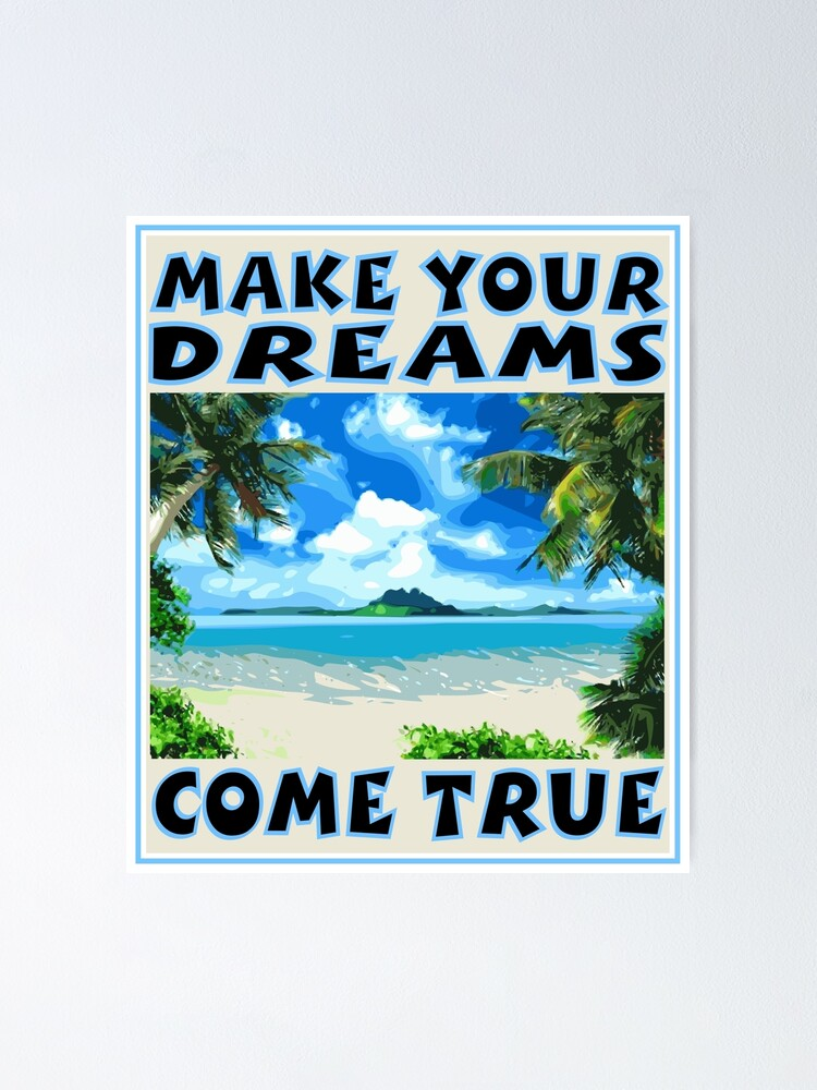 Alternate view of MAKE YOUR DREAMS COME Poster