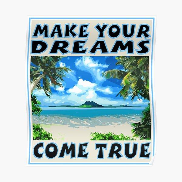 MAKE YOUR DREAMS COME Poster