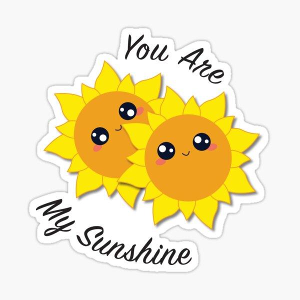 You Are My Sunshine Sunflowers Sticker