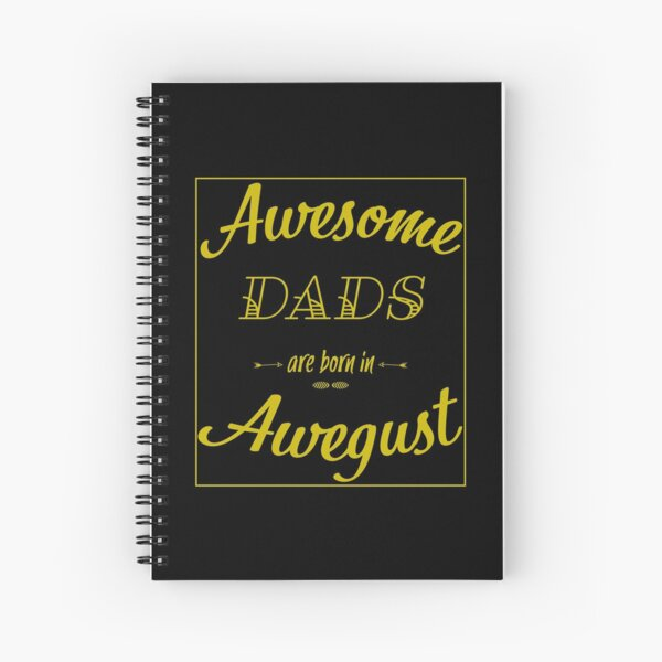 Awesome Dads August Spiral Notebook