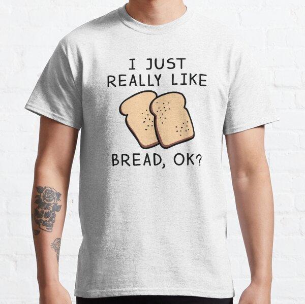 Really Like Bread Classic T-Shirt