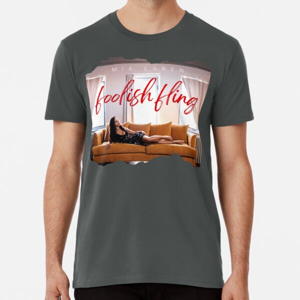 Mia Laren Foolish Fling Premium T-Shirt