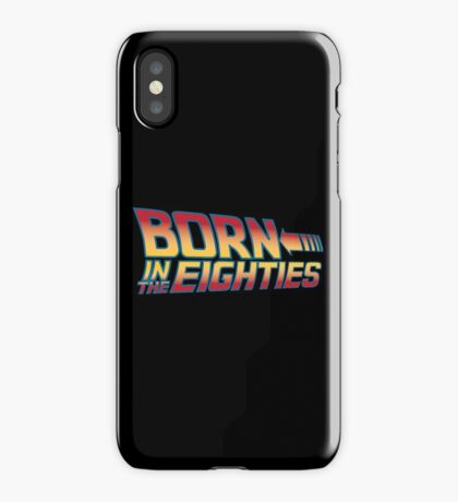 Born In The Eighties iPhone Case/Skin