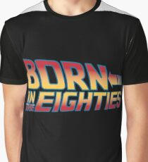 Born In The Eighties Graphic T-Shirt