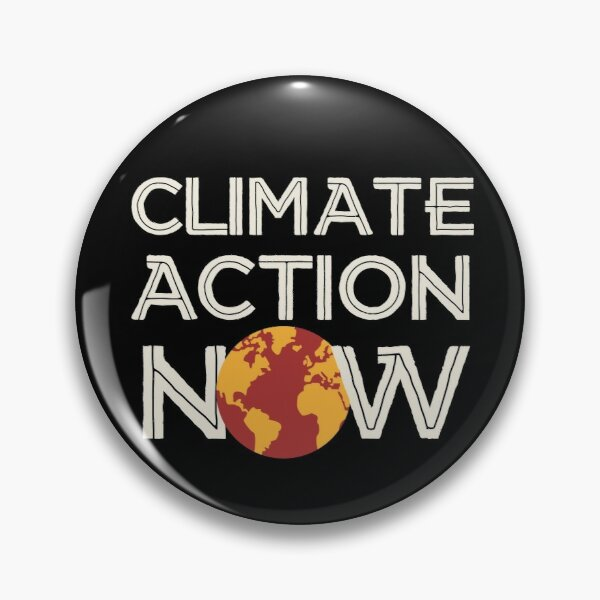 Climate Action Now - Strike to Save the Earth and Environment Pin