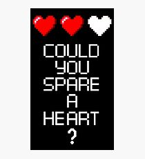 Could you spare a heart? Photographic Print
