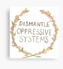 Dismantle Oppressive Systems Canvas Print