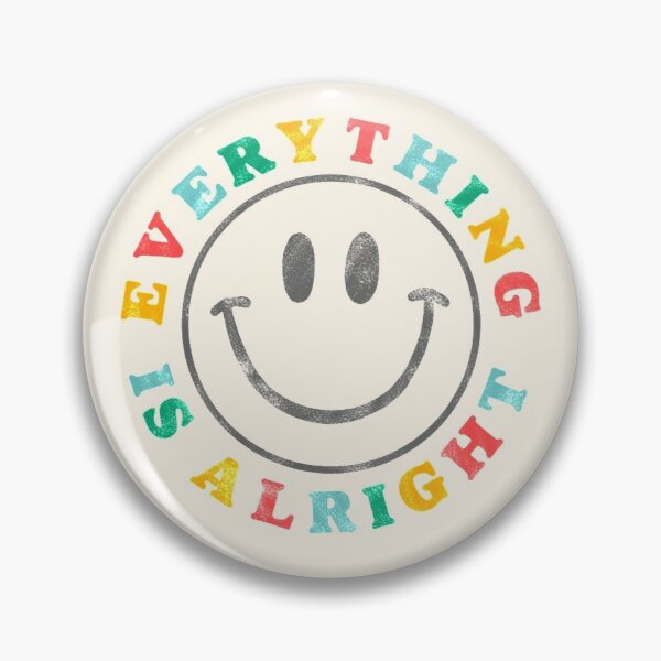 everything is alright retro rainbow smiley face Pin