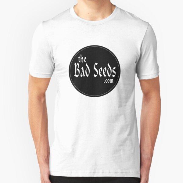 theBadSeeds.com - Custom Shirts Slim Fit T-Shirt