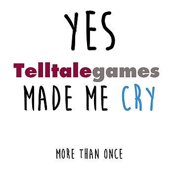 Telltale Games made me cry by Ixva