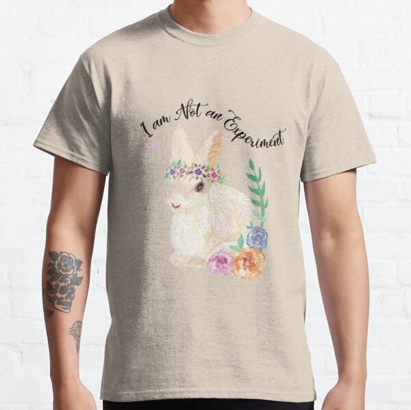 I am Not an Experiment | Bunny Animal Testing Classic T-Shirt