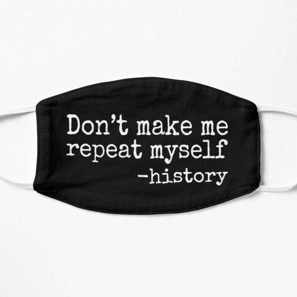 Don't Make Me Repeat Myself, Funny History Teacher Mask