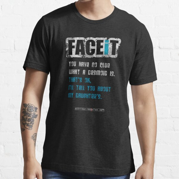 FACEiT -  Daughter's Desmoid Essential T-Shirt