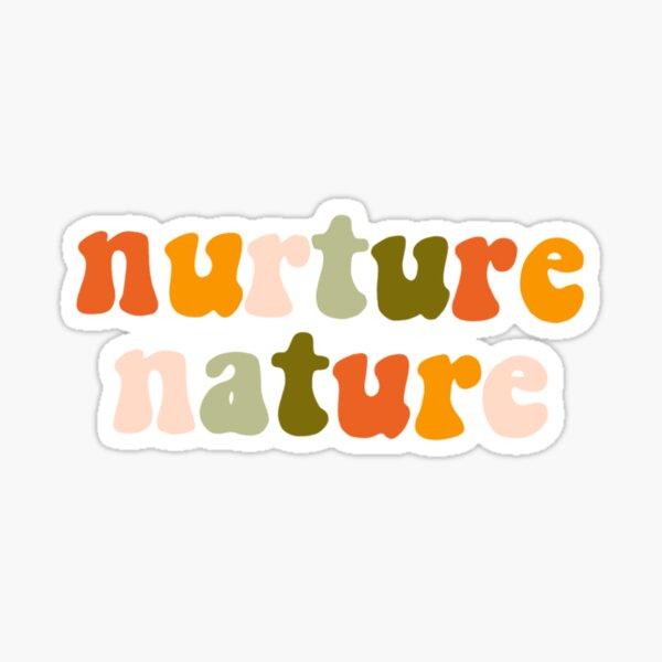 Nurture nature Sticker