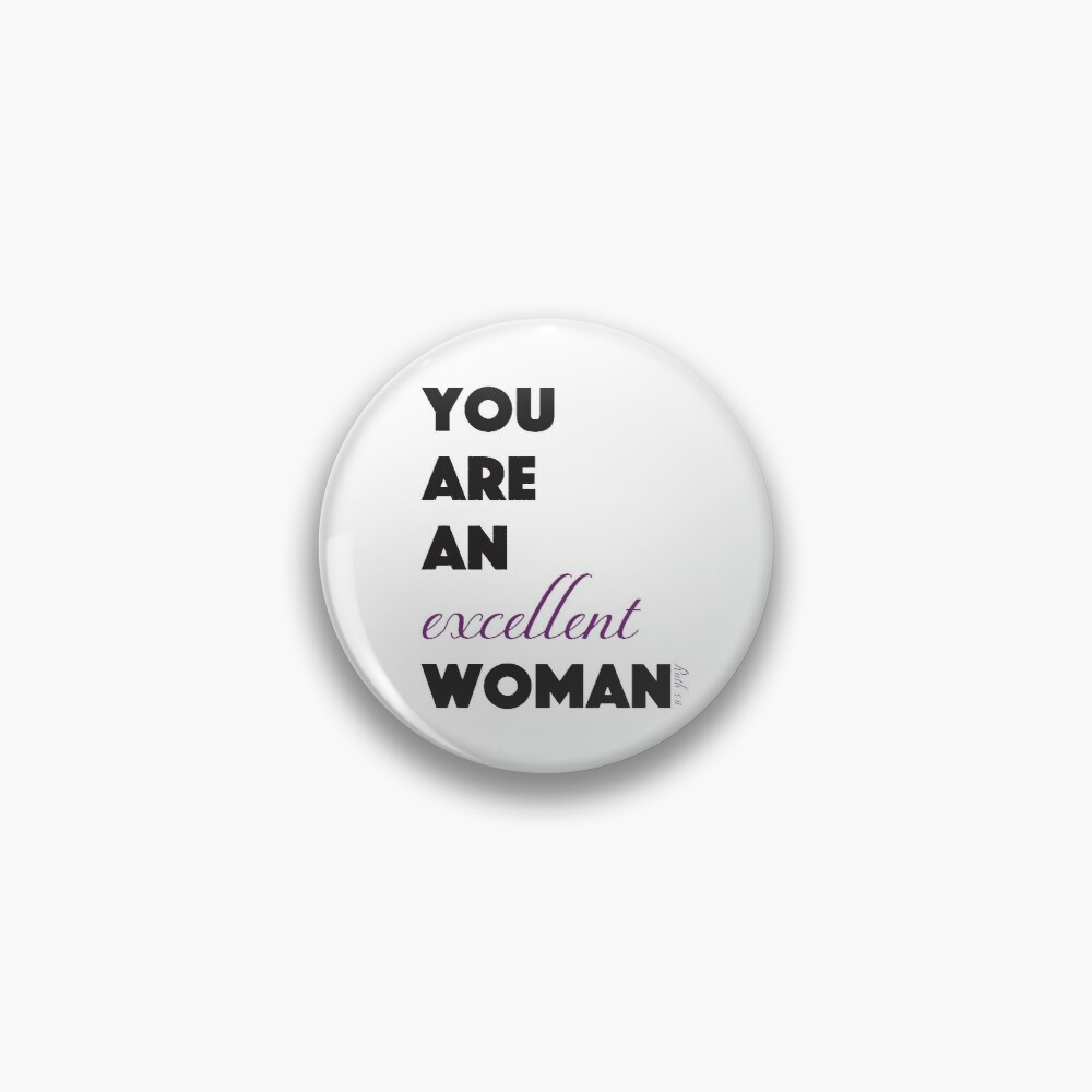 You Are An Excellent Woman - Ruth 3:11 Pin