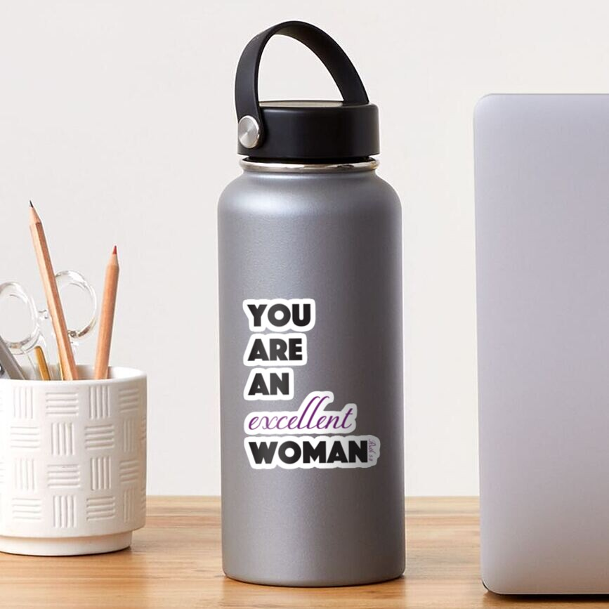 You Are An Excellent Woman - Ruth 3:11 Sticker