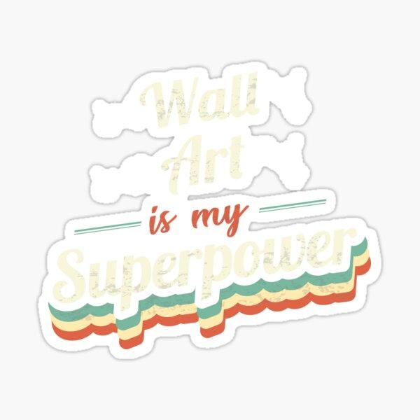 L'art mural est ma superpuissance Sticker
