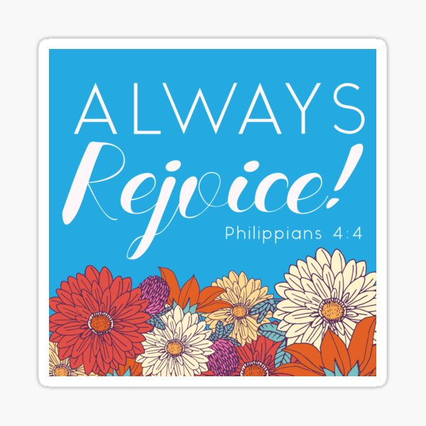 Always Rejoice - Blue Floral with Scripture Sticker