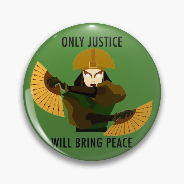 Only Justice Will Bring Peace (Avatar Kyoshi) Pin