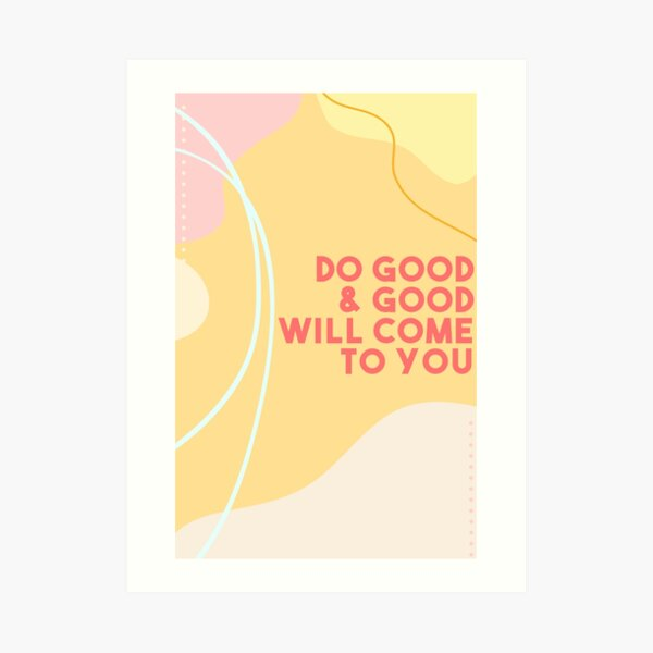 Do Good Art Print