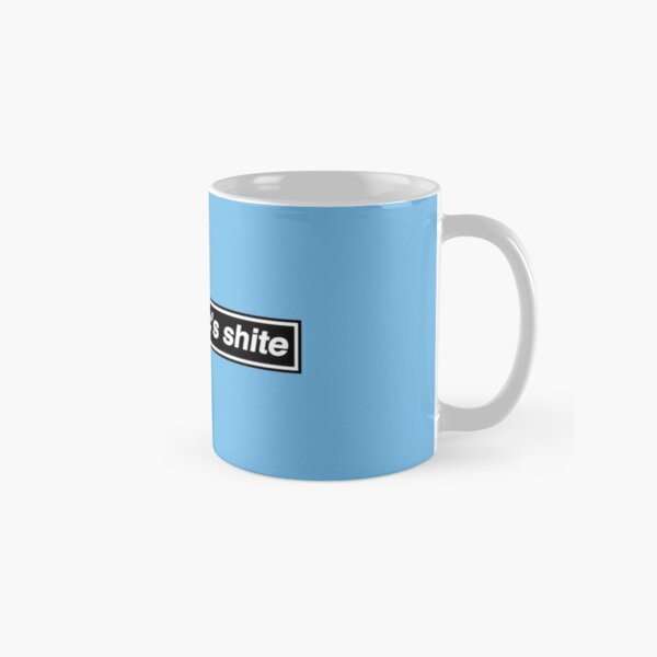 Your Music's Shite (Married With Children) - OASIS Band Tribute Classic Mug
