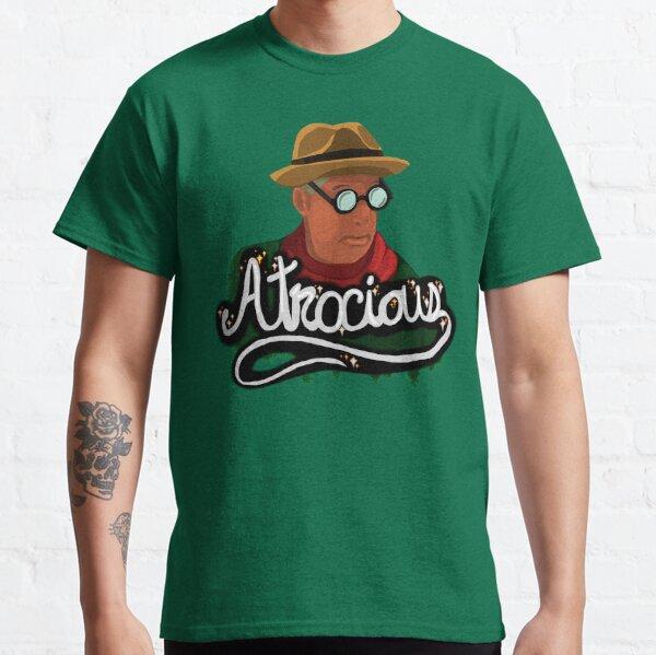 Cole Von Cole - Atrocious Classic T-Shirt