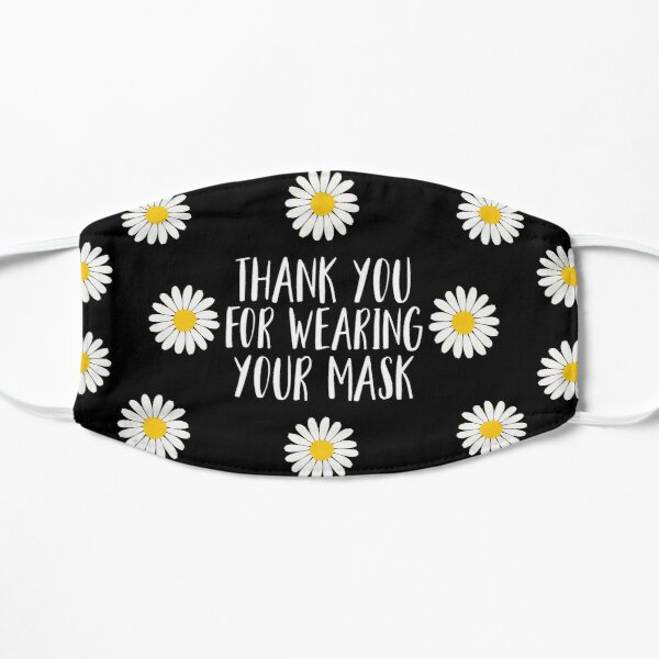 Thank You For Wearing Your Mask Flat Mask