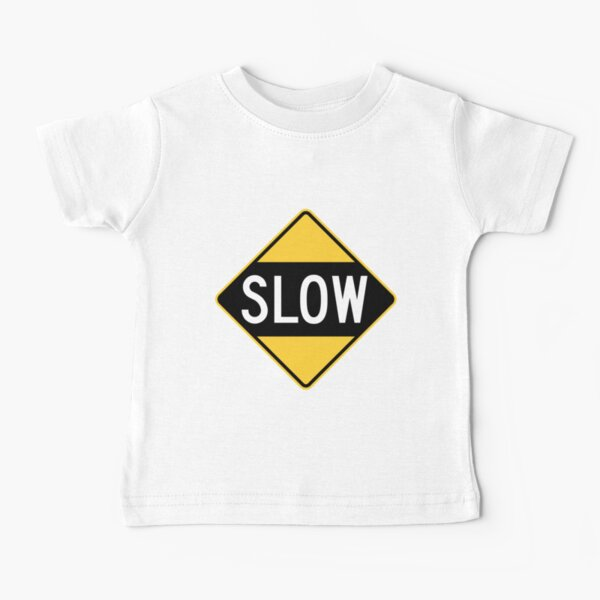 United States Sign - Slow, Old Baby T-Shirt