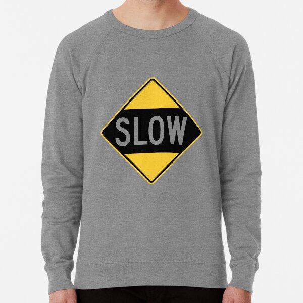 United States Sign - Slow, Old Lightweight Sweatshirt
