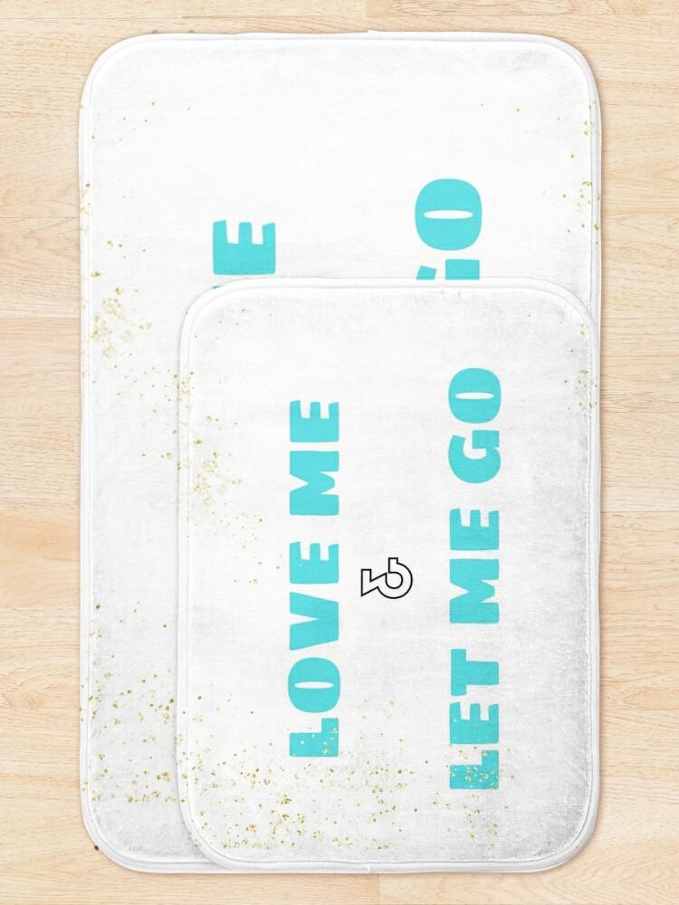 Alternate view of Love Me & Let Me Go Bath Mat