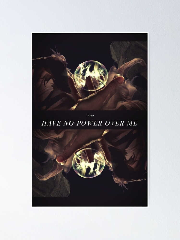 Alternate view of You Have No Power Over Me  Poster