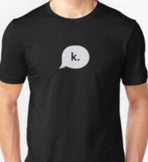 """k."" text bubble T-Shirt"