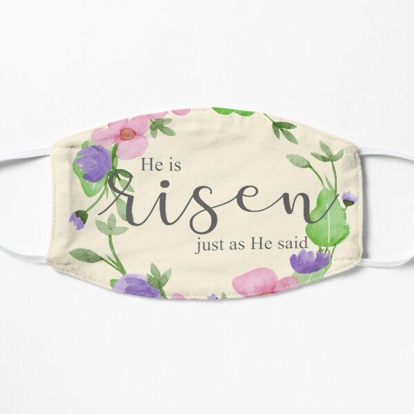 He is Risen- an Easter reminder Flat Mask