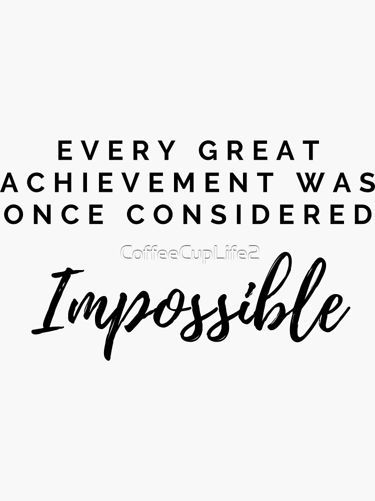 TheCoffeeCupLife: Every Great Achievement  by CoffeeCupLife2