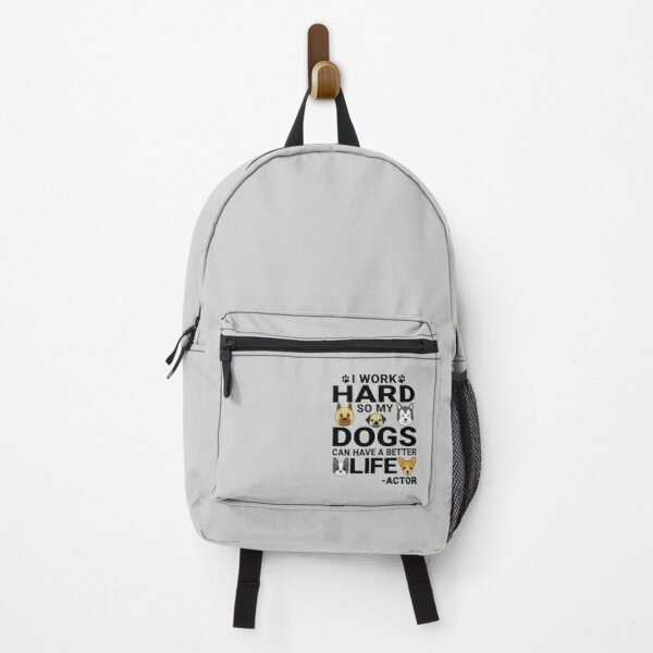 Actor Dog Love Quotes Work Hard Dogs Lover Backpack