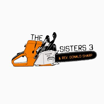 The Sisters 3 chainsaw sticker by skegeebeast