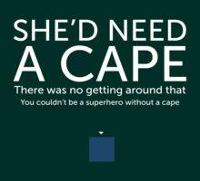 She'd Need a Cape | Women's T-Shirt